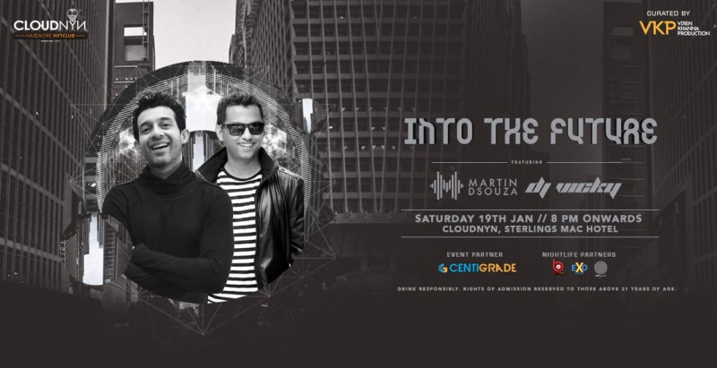Into The Future Ft. Martin Dsouza & Dj Vicky At CLOUDNYN