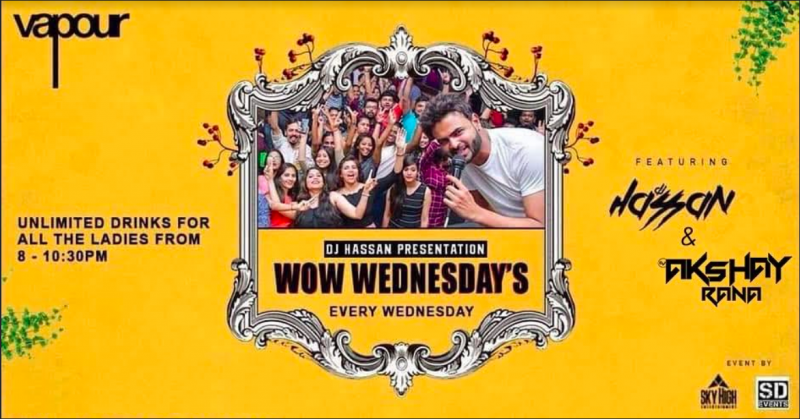 Wow Wednesdays Ladies Night With Dj Hassan At Vapoor Pub