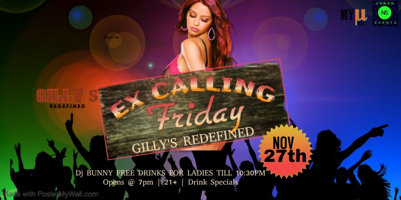 Ex Calling Friday As Ladies Night At Gillys Redefined