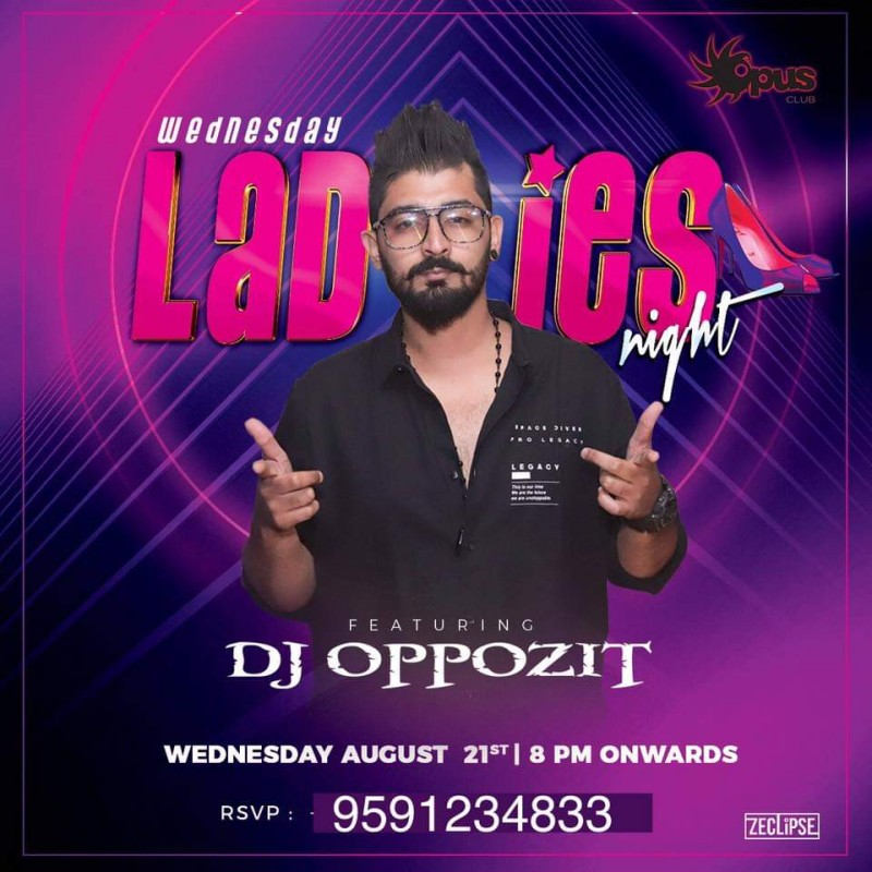 Wednesday Ladies Night With DJ Oppozit At Opus Sarjapur