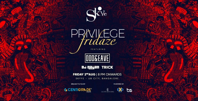 Privilege Fridaze ft. Odd&Eave, 2nd Aug | Skyye