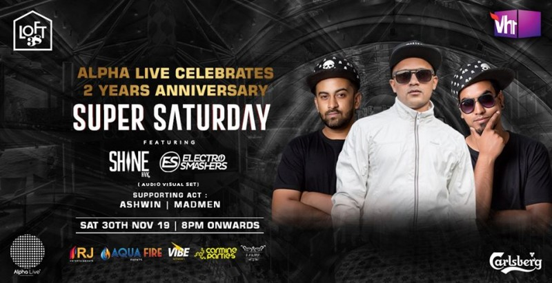Alpha Live - 2 Years Celebrations | Super Saturday at Loft 38.