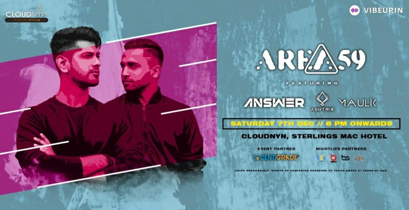 Area 59 with Dj Answer, Ashtrix and Maulik 7th Dec | CloudNYN.