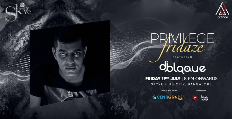 Privilege Fridaze ft. DJ Blaque, 19th July | Skyye