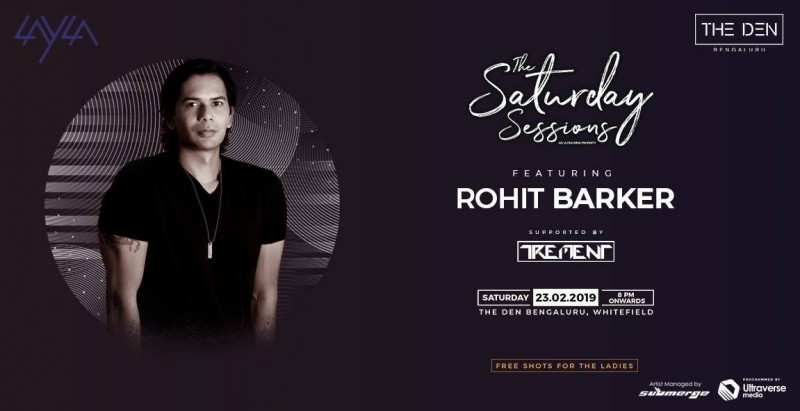 The Saturday Sessions ft Rohit Barker At The Den Hotel Bangalore