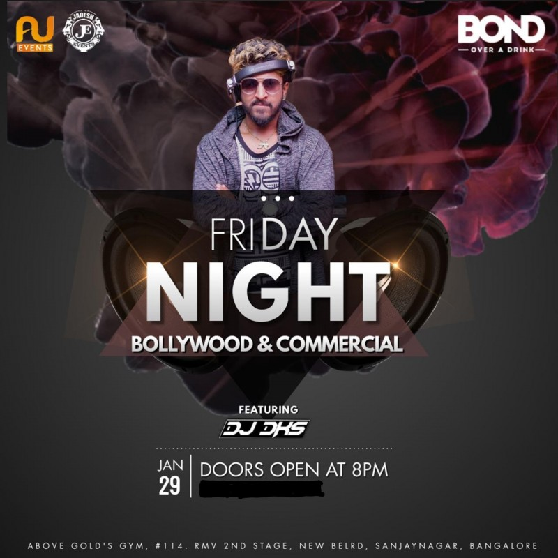 Friday Night at BOND , New BEL road . With DJ DKS