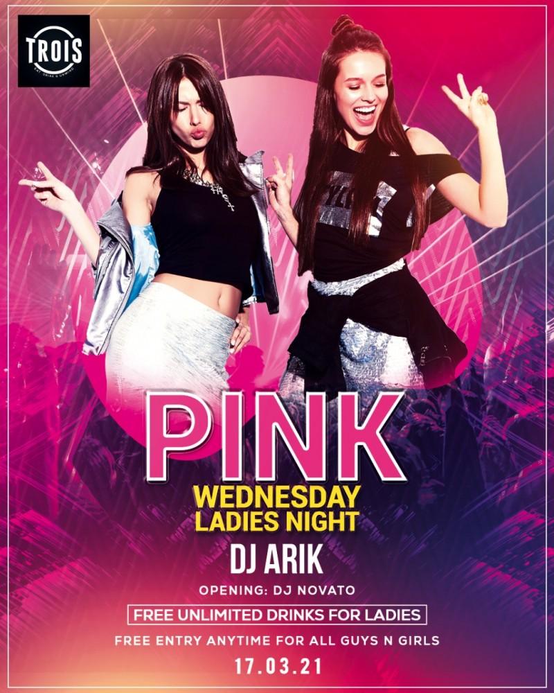 Pink Wednesday Ladies Night at TROIS