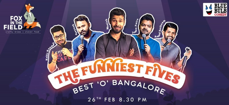 The Funniest Fives: Best 'o' Bangalore